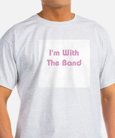 I'm With the Band Ash Grey T-Shirt