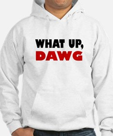What Up, DAWG Hoodie