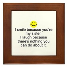 I Smile...Sister Framed Tile