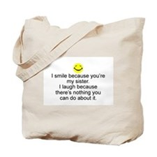 I Smile...Sister Tote Bag