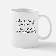I Don't Spoil My Greyhound... Mug