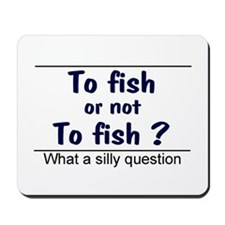 To Fish or Not Mousepad