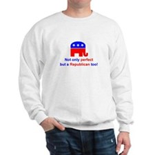 Perfect Republican Sweatshirt