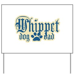 Whippet Dad Yard Sign