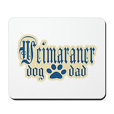 Weimaraner Dad Mousepad