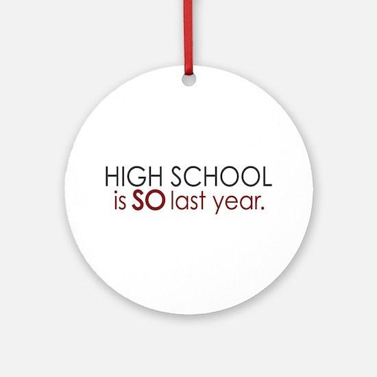 Funny High School Grad Ornament (Round)