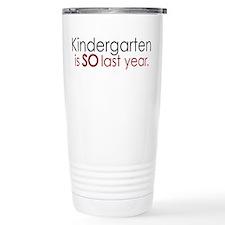 Funny Kindergarten Grad Travel Mug