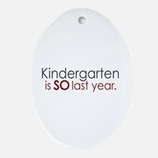 Funny Kindergarten Grad Oval Ornament