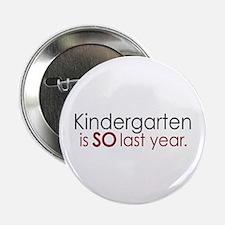 "Funny Kindergarten Grad 2.25"" Button (10 pack)"