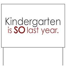 Funny Kindergarten Grad Yard Sign