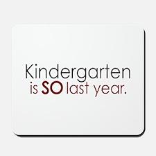 Funny Kindergarten Grad Mousepad