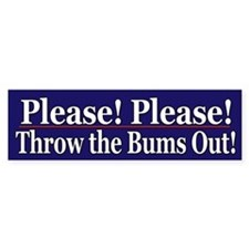 Please! Please! Throw the bums out