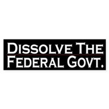 Dissolve the Federal Govt.