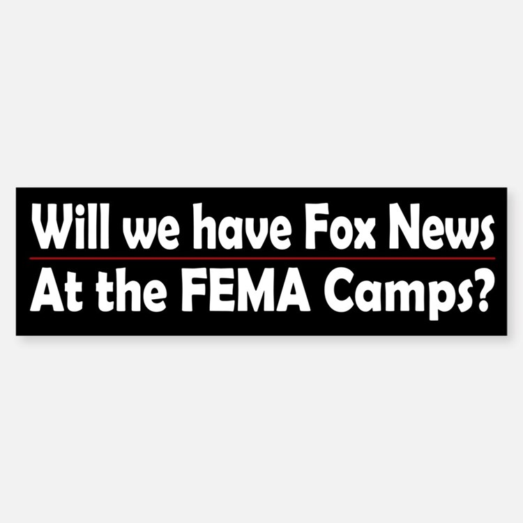Will we have Fox News at the FEMA Camp?