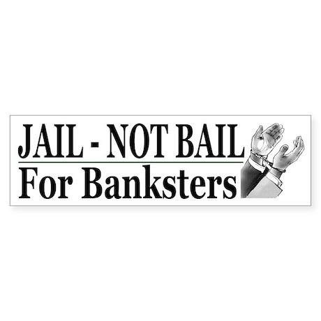 Bailout Bankster Humorous Bumper Sticker