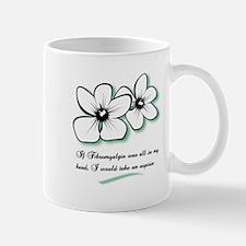 Funny Fibromyalgia humor Mug
