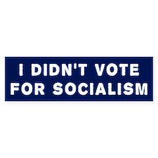 Didn't Vote For Socialism Bumper Bumper Sticker