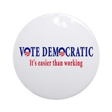 Vote Democratic It's Easier T Ornament (Round)