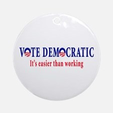 Vote Democratic It's Easier T Ornament (Round)