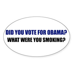 What were you smoking? Oval Sticker (50 pk)