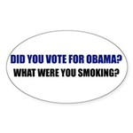 What were you smoking? Oval Sticker (10 pk)