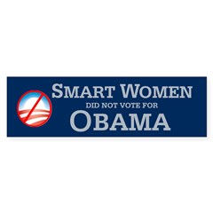Smart women did not vote for Bumper Bumper Sticker