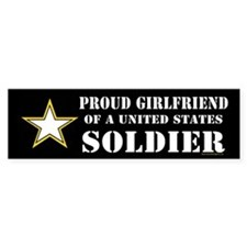 Proud Girlfriend of a U.S. Soldie Bumper Stickers