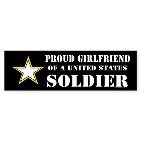 Proud Girlfriend of a U.S. Soldie Sticker (Bumper)