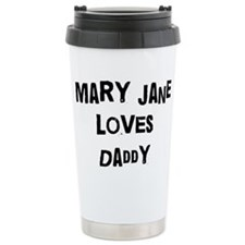 Mary Jane loves daddy Travel Mug