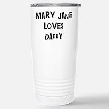 Mary Jane loves daddy Travel Mug