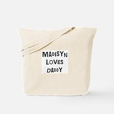 Madisyn loves daddy Tote Bag
