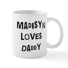 Madisyn loves daddy Mug