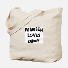 Madisen loves daddy Tote Bag