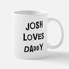 Josh loves daddy Mug