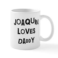 Joaquin loves daddy Mug
