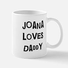 Joana loves daddy Mug