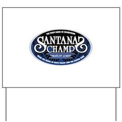 Santana's Champ' Yard Sign