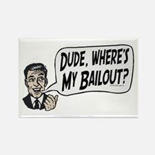 Responsible Guy Bailout Rectangle Magnet
