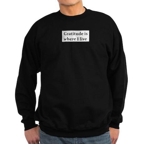 Gratitude is where I live Sweatshirt (dark)