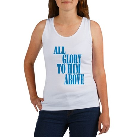 All Glory to Him Above Women's Tank Top