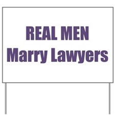 Real Men Marry Lawyers Yard Sign
