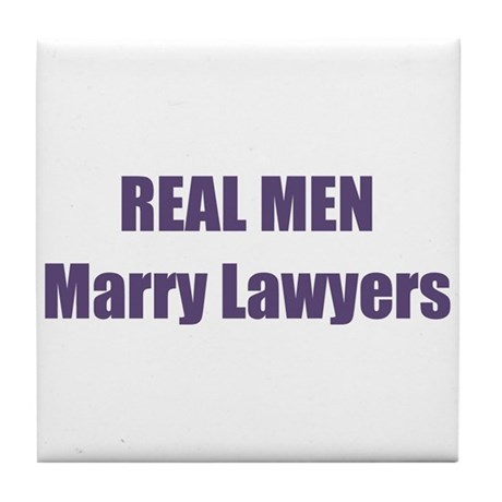 Real Men Marry Lawyers Tile Coaster