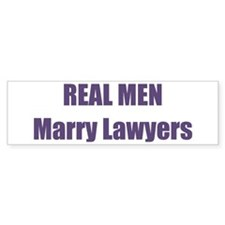 Real Men Marry Lawyers Bumper Bumper Sticker