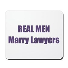 Real Men Marry Lawyers Mousepad