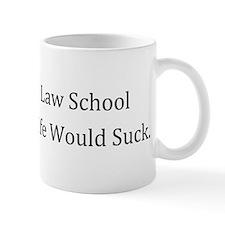 Real Life Would Suck Mug