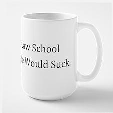 Real Life Would Suck Large Mug
