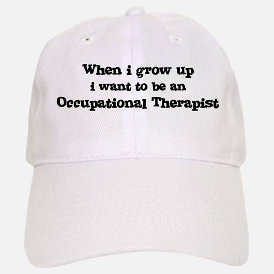 Be An Occupational Therapist Baseball Baseball Cap