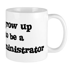 Be A Network Administrator Coffee Mug
