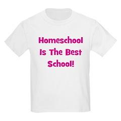 Homeschool Is The Best School Kids T-Shirt