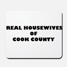 Real Housewives of Cook County Mousepad